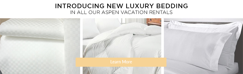 New luxury bedding Aspen Vacation Rentals