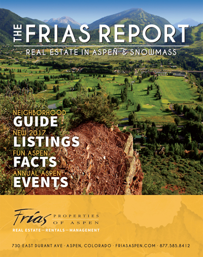 The Frias Report - Aspen Real Estate Guide 2017